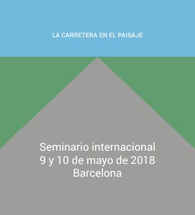 """Seminario Internacional """"La carretera en el paisaje"""""""