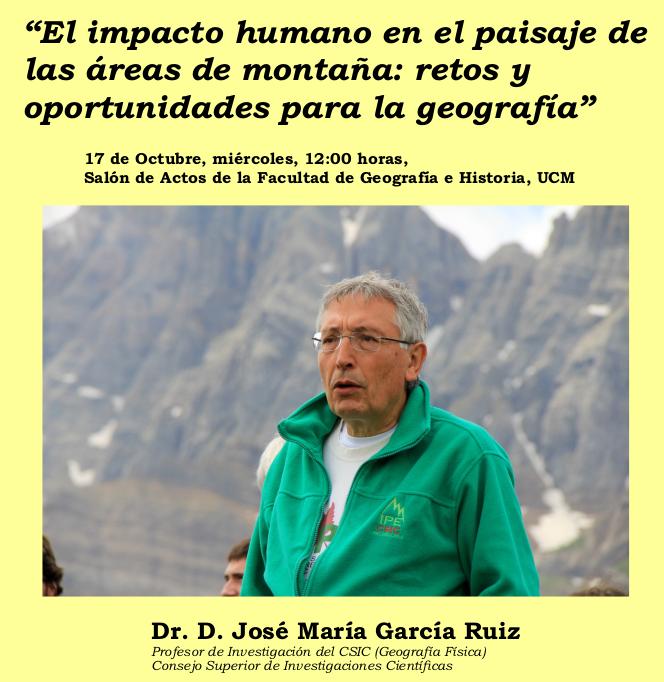 Dentro del ciclo de conferencias Retos de la Geografía en el Siglo XXI, el Dr. D. José María García Ruiz impartirá una conferencia el 17 de octubre.