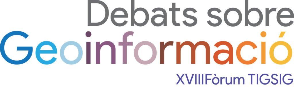 Debats sobre geoinformació - XVIII Fòrum TIGSIG