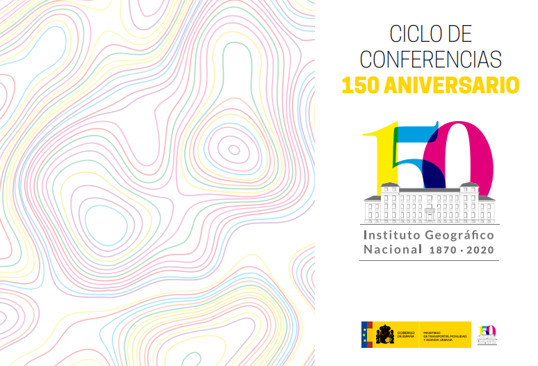 Ciclo de Conferencias 150 aniversario Instituto Geográfico Nacional