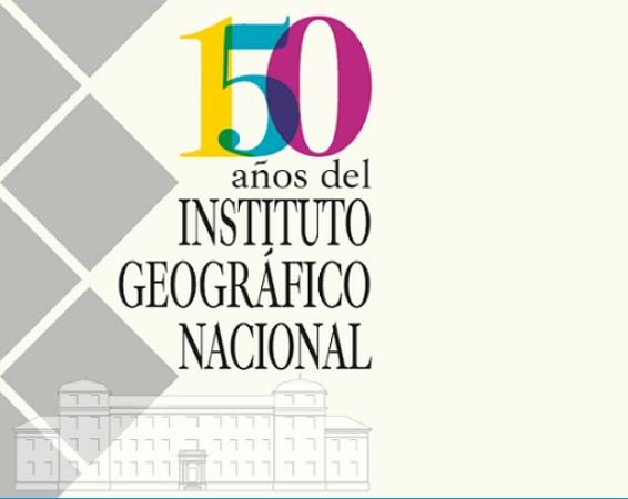 150 aniversario del Instituto Geográfico Nacional