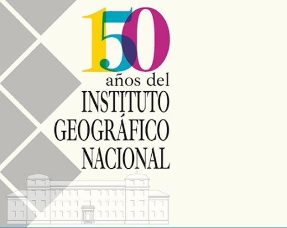 150 aniversario del Instituto Geográfico Nacional